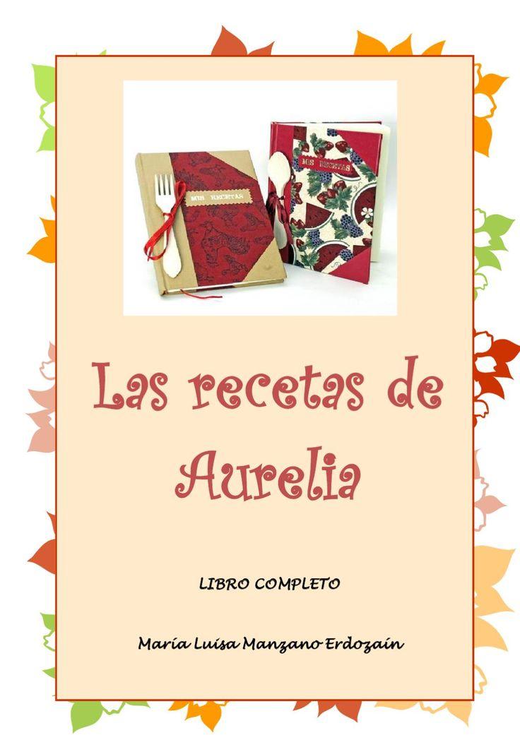 LAS RECETAS DE AURELIA. COMPLETO LIBROD E RECETAS