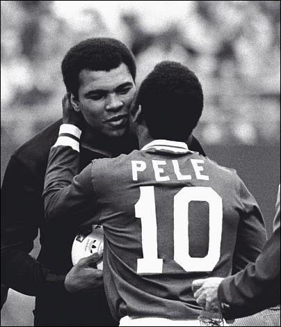 I had a poster of Pele in my room in 7th grade. An amazing athlete. Muhammad Ali, amazing.
