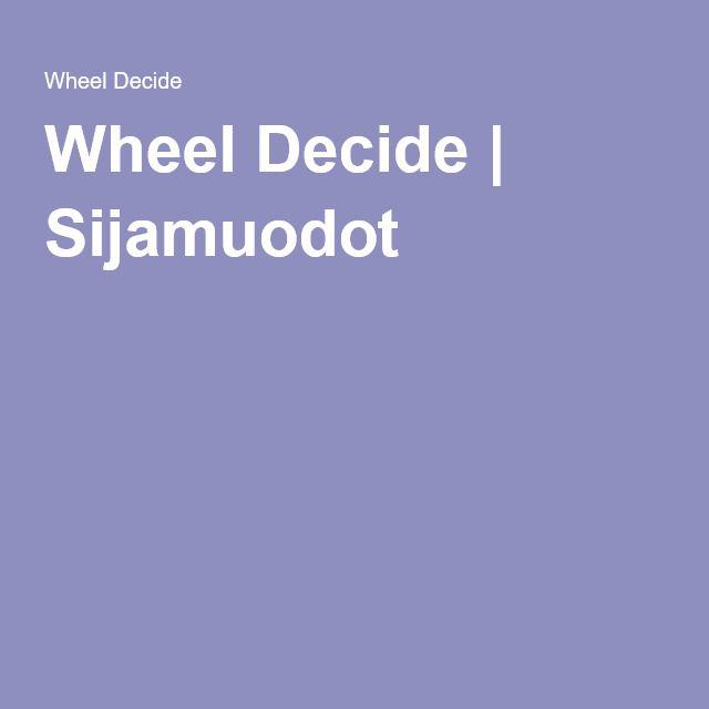 Wheel Decide | Sijamuodot