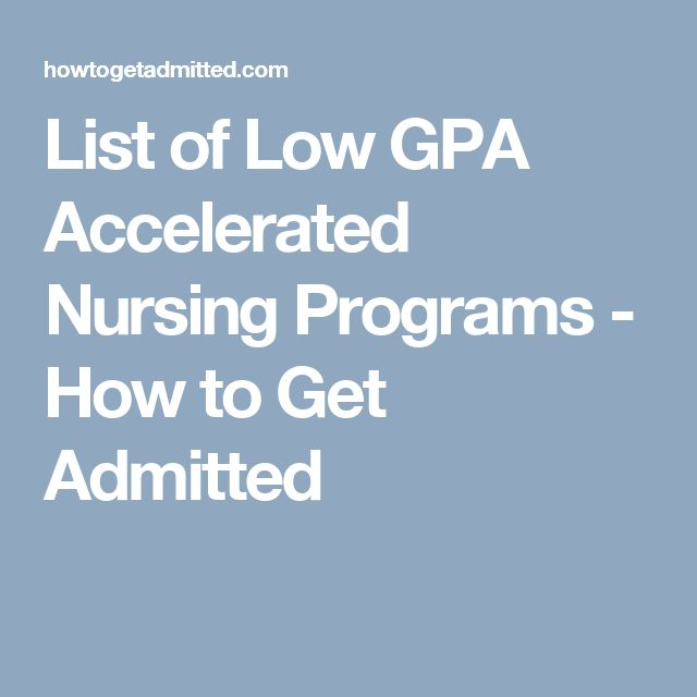 List of Low GPA Accelerated Nursing Programs - How to Get Admitted