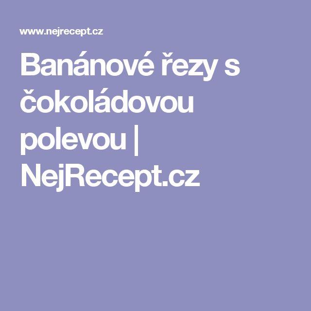 Banánové řezy s čokoládovou polevou | NejRecept.cz