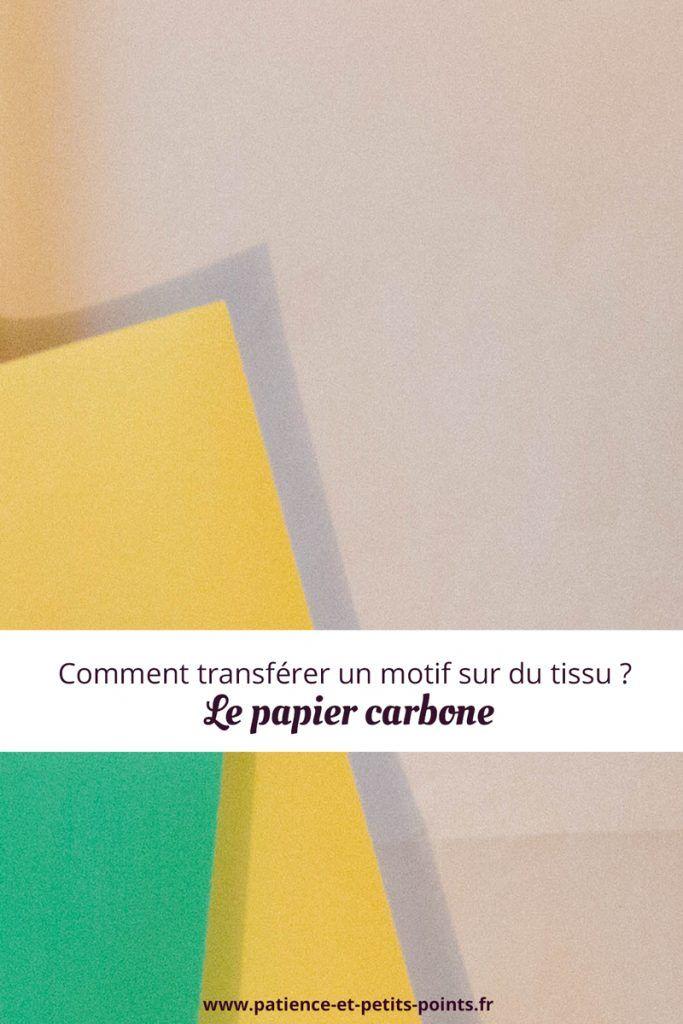 Vous ne savez pas comment transférer un motif sur votre tissu ? Dans cet article sur Patience et Petits Points, je vous explique comment dupliquer votre dessin à l'aide de papier carbone.