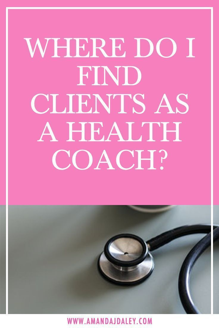 Where To Find Clients As A Health Coach In 2020 Health Coach Business Health Coach Health And Wellness Coach