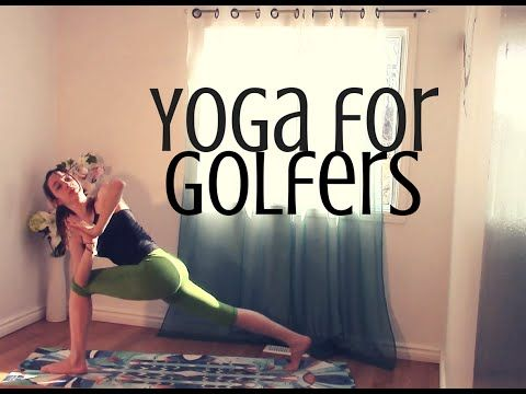 Yoga for Golf - Improve your swing, strengthen your lower back, and increase flexibility for golf - YouTube