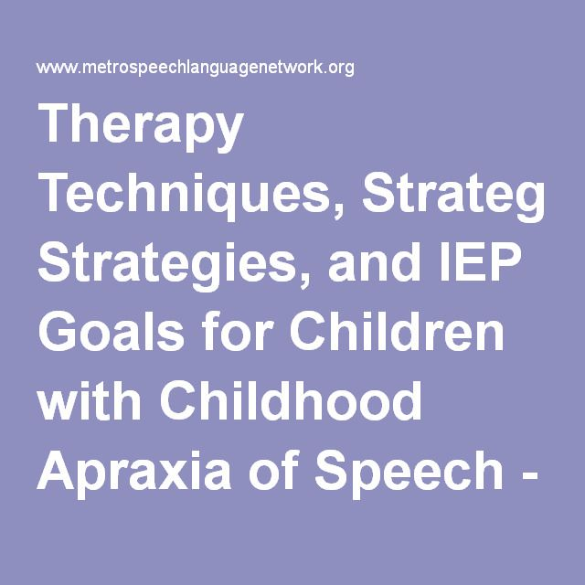 Therapy Techniques, Strategies, and IEP Goals for Children with Childhood Apraxia of Speech - Smith Metro symp 15 Apraxia.pdf