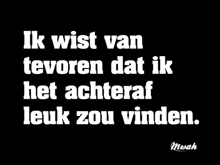 dagelijkse #quote #achteraf #oneliner #spreuken #leuk