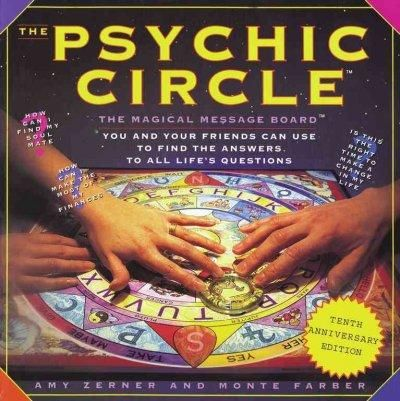 The Psychic Circle: The Magical Message Board You and Your Friends Can Use to Find the Answers to All Life's Ques...