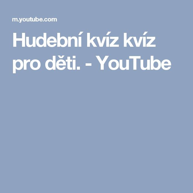 Hudební kvíz kvíz pro děti. - YouTube