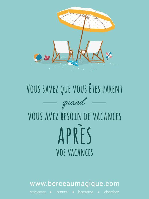 Besoin de vacances ? #citation #berceaumagique #faitesdesenfants #vismaviedeparents #vacances