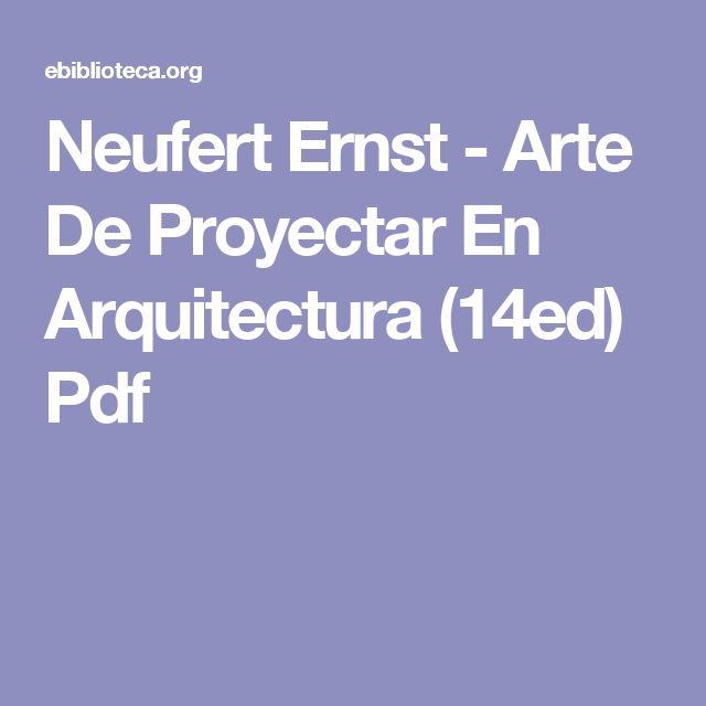 Neufert Ernst - Arte De Proyectar En Arquitectura (14ed) Pdf