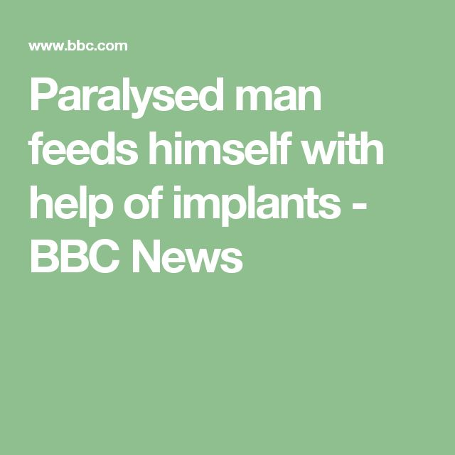 Paralysed man feeds himself with help of implants - BBC News