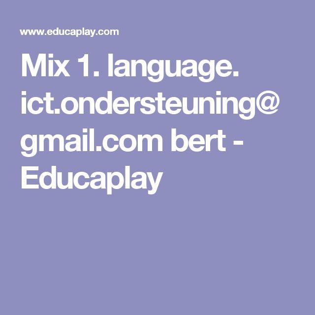 Mix 1. language. ict.ondersteuning@gmail.com bert - Educaplay