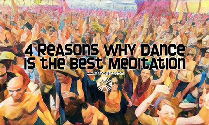 4 Reasons Why Dance is the Best Meditation - via @psyminds17