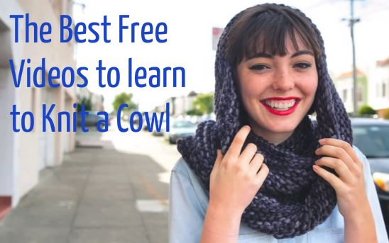 The Best Free Videos to Learn How to Knit a Cowl - Craftfoxes