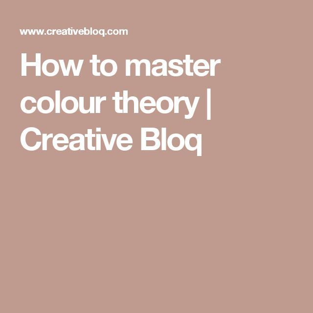 How to master colour theory | Creative Bloq