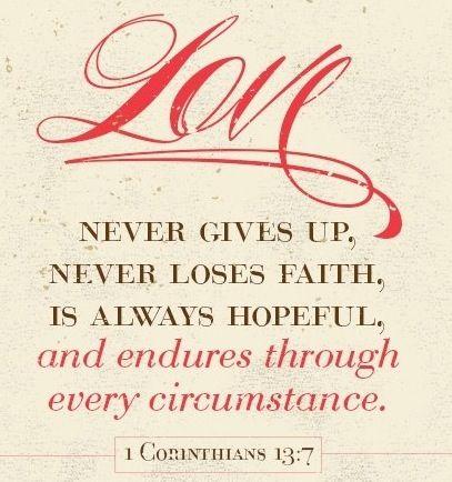 Love. 1st Corinthians 13:7