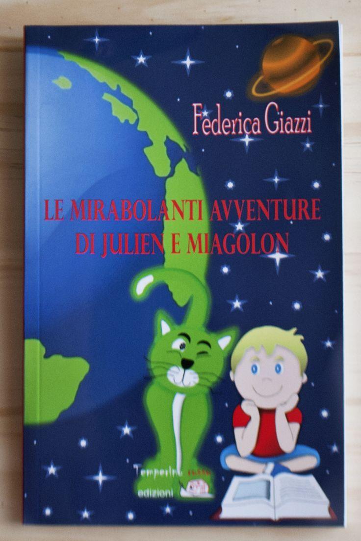 KIDS BOOKS: LE MIRABOLANTI AVVENTURE DI JULIEN E MIAGOLON di Federica Giazzi per TEMPERINO ROSSO EDIZIONI