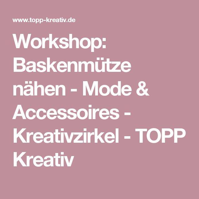 Workshop: Baskenmütze nähen - Mode & Accessoires - Kreativzirkel - TOPP Kreativ