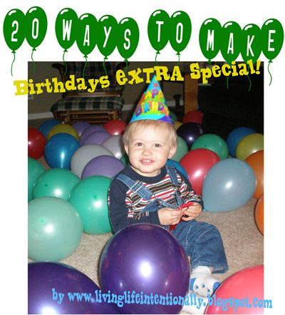 20 Ways to Make BIRTHDAYS Extra Special!