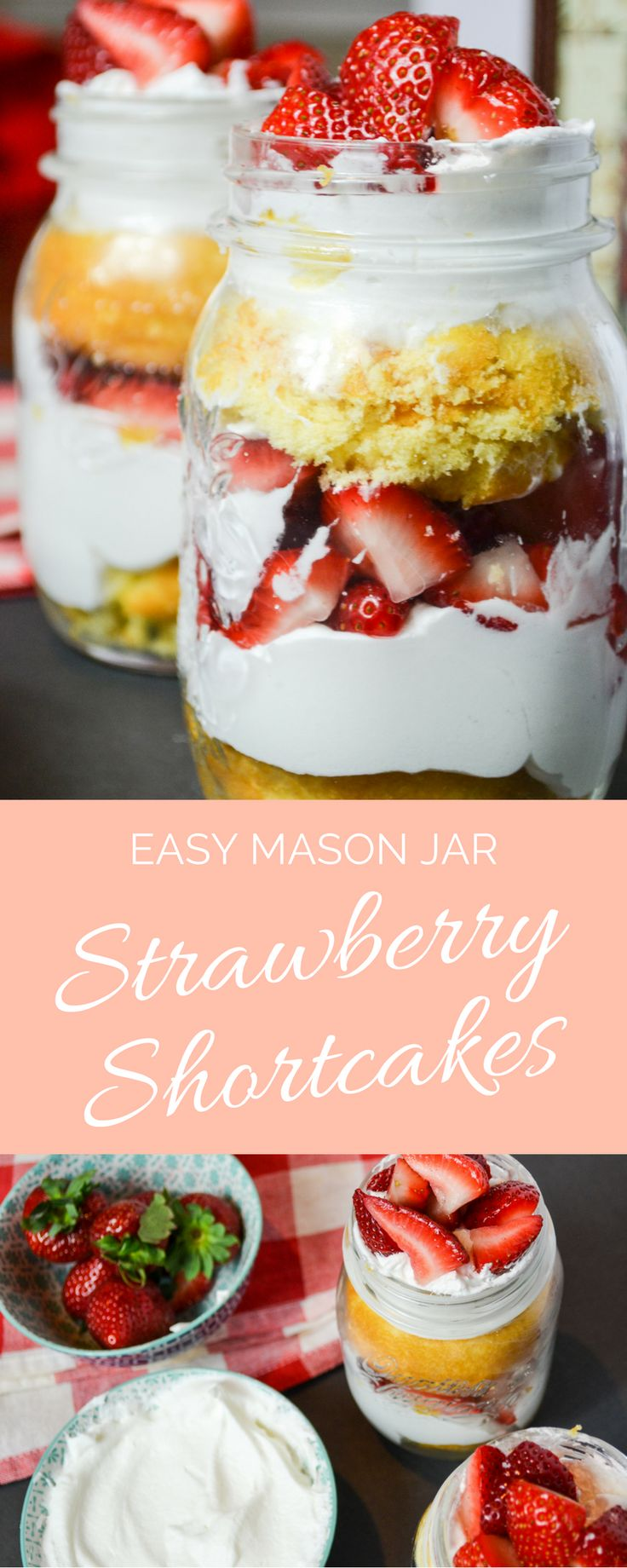 Perfect for the 4th of July! These easy mason jar strawberry shortcakes are so easy and delicious