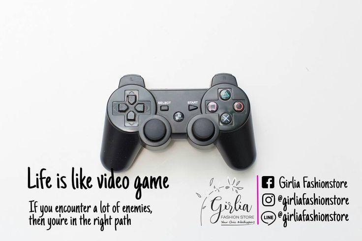 Hidup itu seperti permainan video.  Kalo kamu bertemu dengan banyak musuh kamu berada di jalur yang tepat!  #girliadaily #girliafashionstore #quote #lifequotes