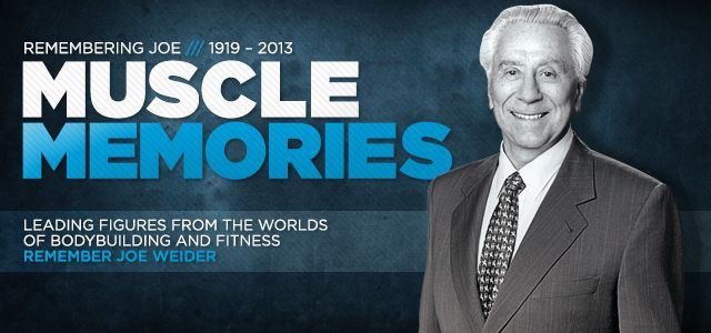Bodybuilding.com - Leading Figures From Bodybuilding And Fitness Remember Joe Weider.