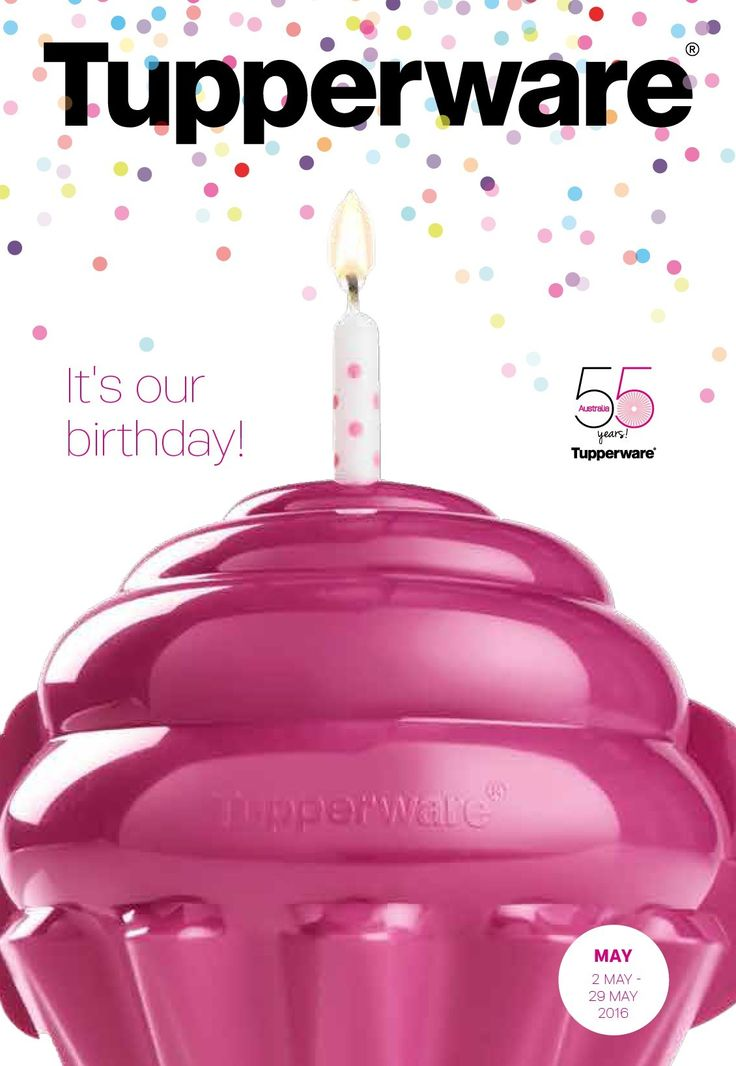 Birthday Month is here! May 2 - 30th 2016 | Tupperware ...