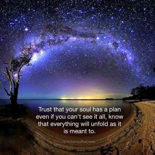 Trust that your soul has a plan
