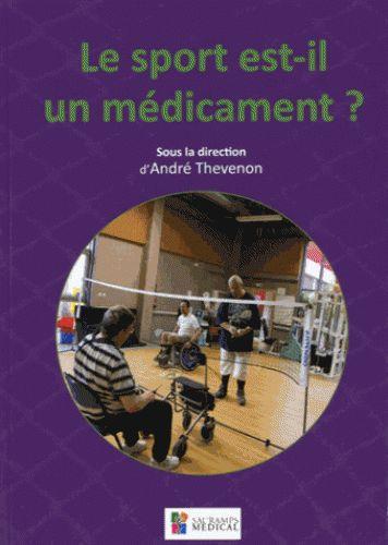 Le sport est-il un médicament ? - 2015  http://bu.univ-angers.fr/rechercher/description?notice=000805986