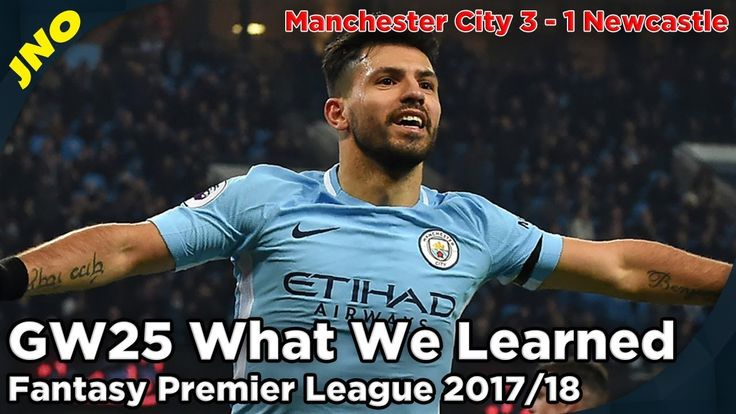 FPL Fantasy Premier League Gameweek 25 What We Learned - Sergio Aguero H...