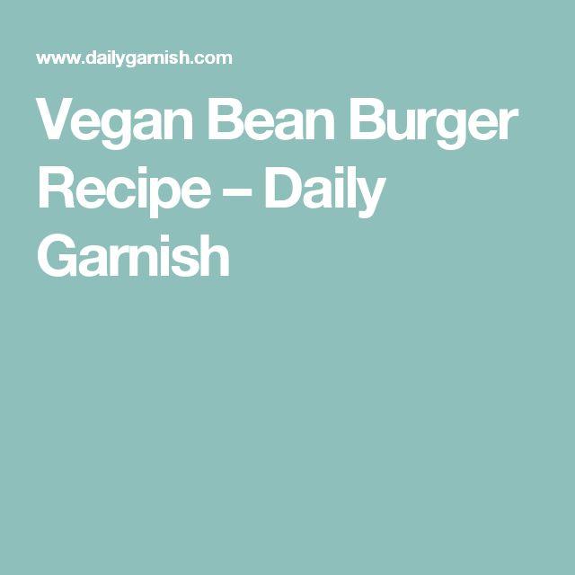 Vegan Bean Burger Recipe – Daily Garnish