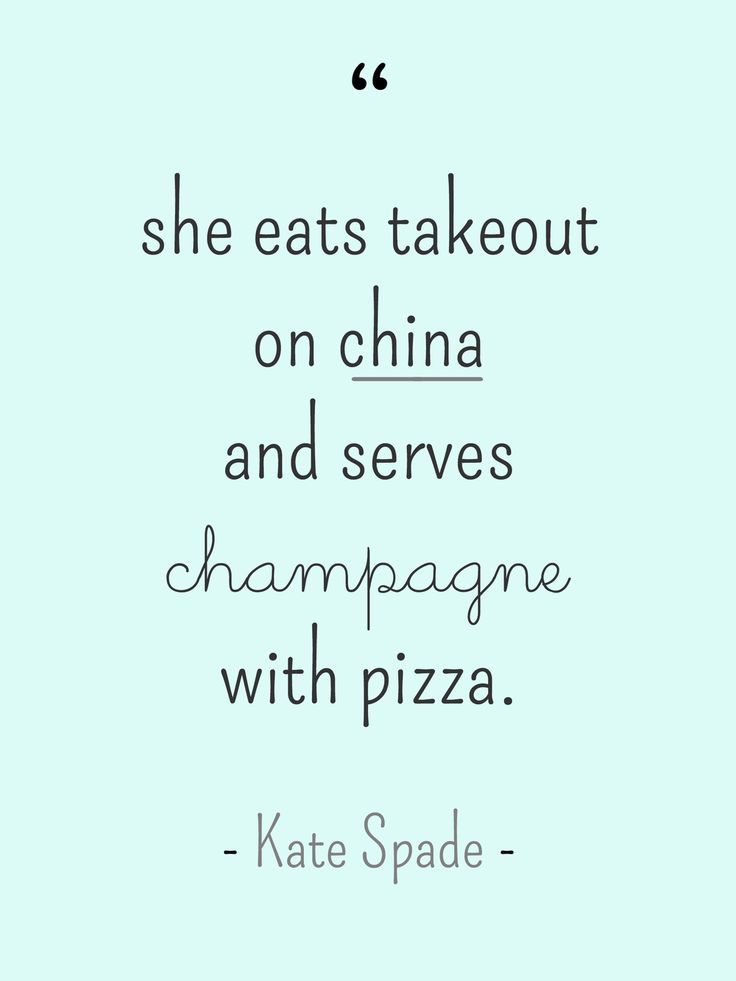 kate+spade+pizza+and+champagne+quote (1000×1333)