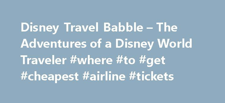 Disney Travel Babble – The Adventures of a Disney World Traveler #where #to #get #cheapest #airline #tickets http://travel.remmont.com/disney-travel-babble-the-adventures-of-a-disney-world-traveler-where-to-get-cheapest-airline-tickets/  #disney travel # The Fabulous Sounds of Christmas at Disneyland Magic Kingdom! December 1, 2015 With apologies to longtime readers Every year around this time, I re-post Disneyland s (and Magic Kingdom s) Main Street, U.S.A. Christmas music loop for those…
