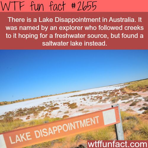 Lake Disappointment in Australia - WTF fun facts