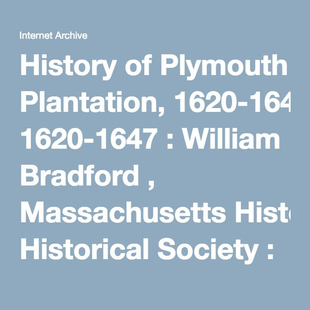 best plymouth plantation ideas plymouth colony  history of plymouth plantation 1620 1647 william bradford massachusetts historical society streaming