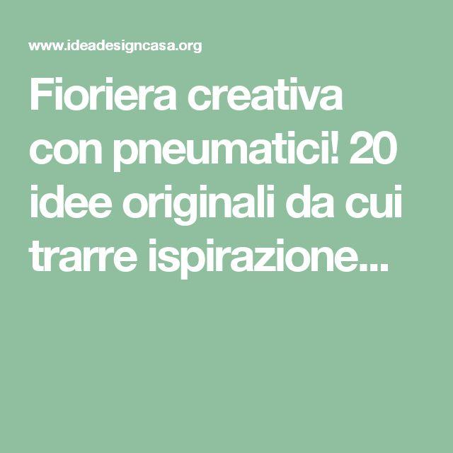 Fioriera creativa con pneumatici! 20 idee originali da cui trarre ispirazione...
