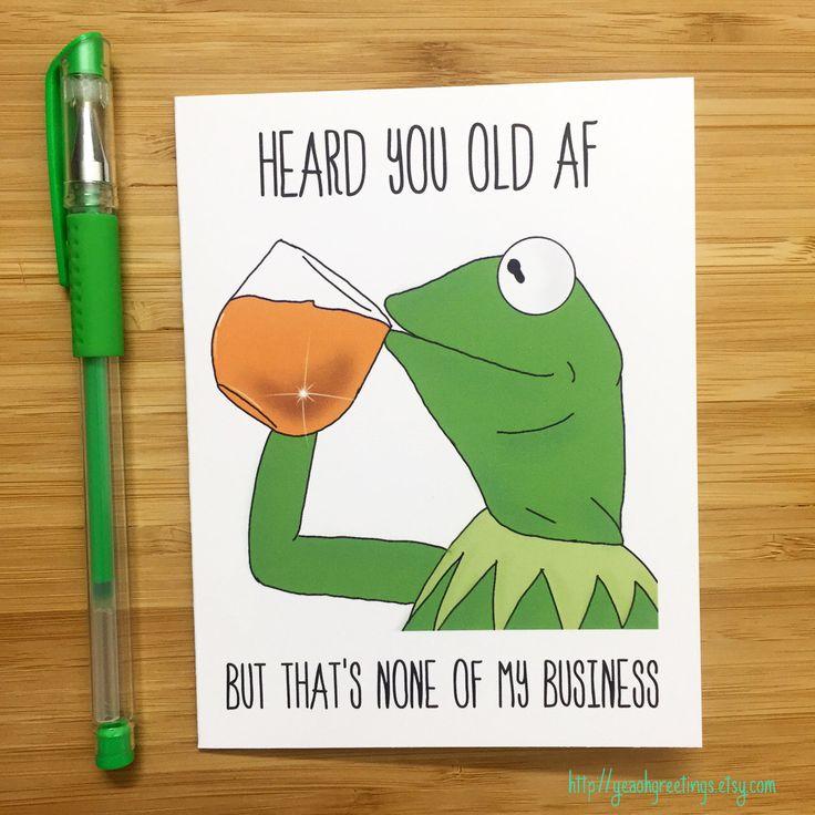 Funny Birthday Card, Kermit the Frog, Kermit, Muppets, Meme Card, Birthday Card, Funny Greeting Card, Happy Birthday, Greeting Card by YeaOhGreetings on Etsy https://www.etsy.com/listing/245372705/funny-birthday-card-kermit-the-frog