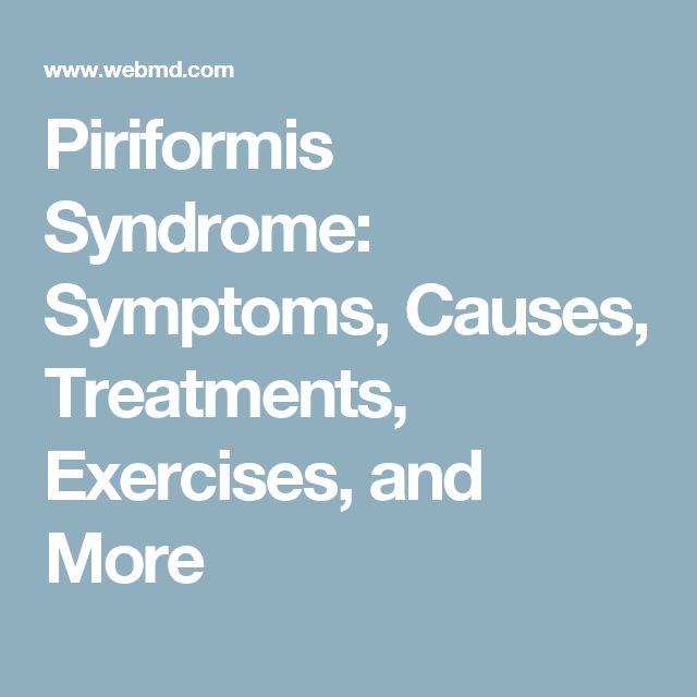 Piriformis Syndrome: Symptoms, Causes, Treatments, Exercises, and More