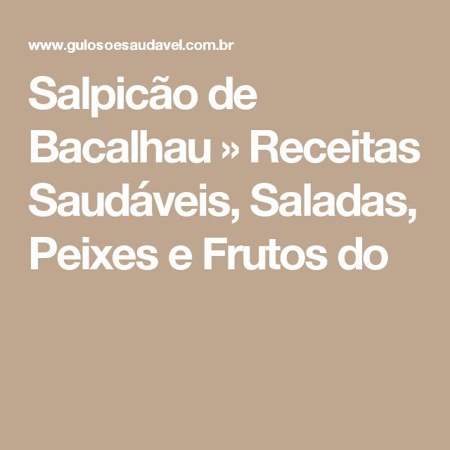 Salpicão de Bacalhau » Receitas Saudáveis, Saladas, Peixes e Frutos do