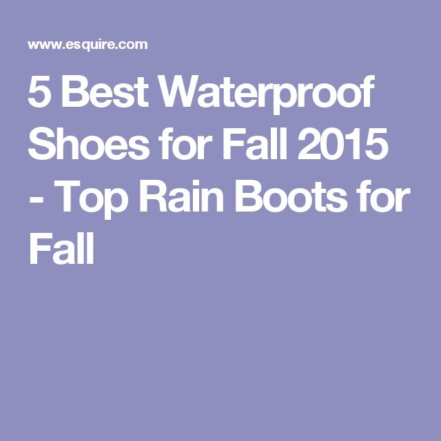 5 Best Waterproof Shoes for Fall 2015 - Top Rain Boots for Fall