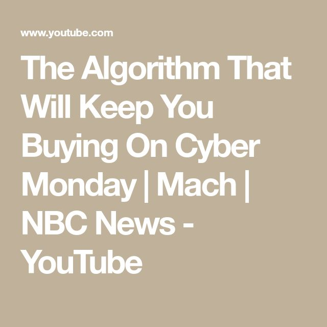 The Algorithm That Will Keep You Buying On Cyber Monday | Mach | NBC News - YouTube