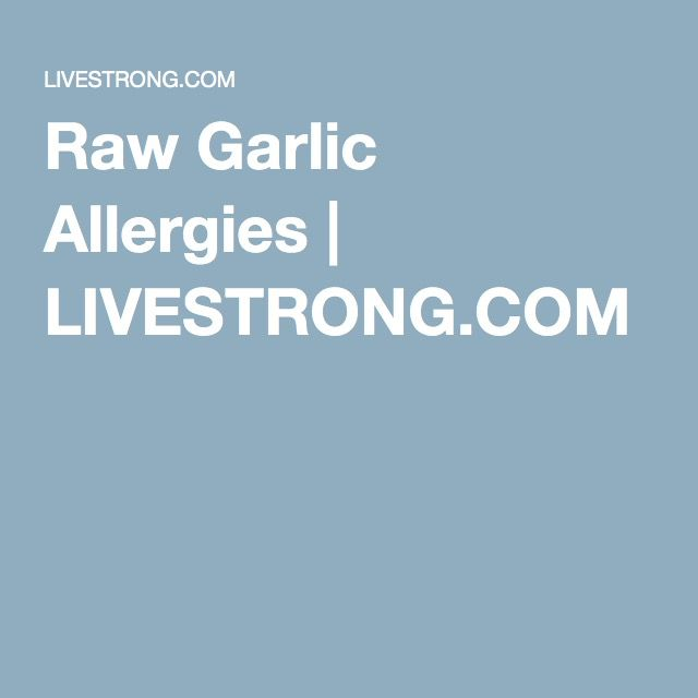 Raw Garlic Allergies | LIVESTRONG.COM
