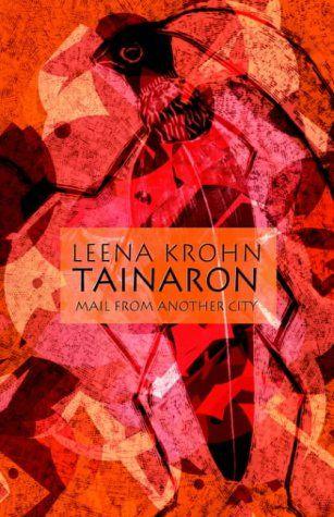 Leena Krohn Tainaron Postia toisesta kaupungista Brev från en annan stad