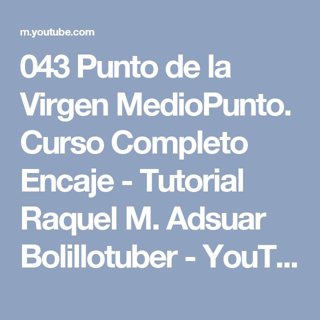 043 Punto de la Virgen MedioPunto. Curso Completo Encaje - Tutorial Raquel M. Adsuar Bolillotuber - YouTube