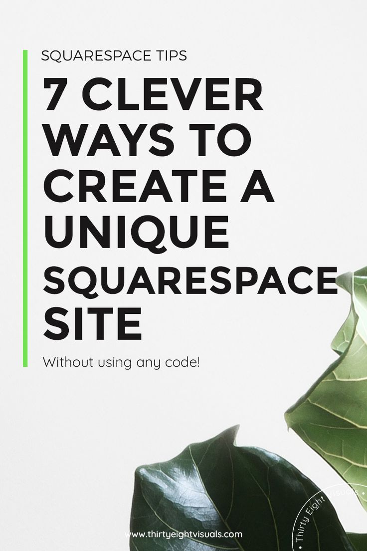 7 ways to create a unique Squarespace layout design for your site without using code