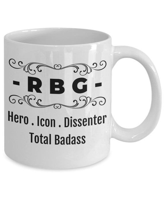 Ruth Bader Ginsburg, RBG Mug, Lawyer Gift, Hero Icon Dissenter Total Badass, Gifts For Lawyers, Feminist Gift, Law School Student Gift