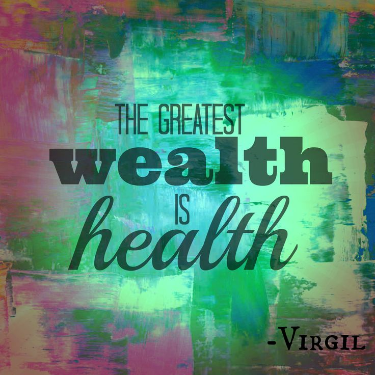 """The greatest wealth is health."""" Virgil #Quotes #Inspiration"""