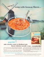 Knorr Chicken Noodle Soup 1962 Ad. New! Soup with faraway flavor. Take a kettle cruise to Holland... verrukkelijk, ja? Delicious, yes! After a start like that, you could serve Boeuf Strogonoff or hamburger. Who'd notice? Europe's best-selling soups. 7 authentic recipes: Cream of Mushroom. Golden Onion. Chicken Noodle. Smoky Green Pea. Cream of Leek. Beef Noodle. Garden Vegetable.