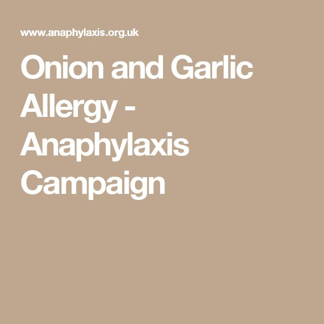 Onion and Garlic Allergy - Anaphylaxis Campaign