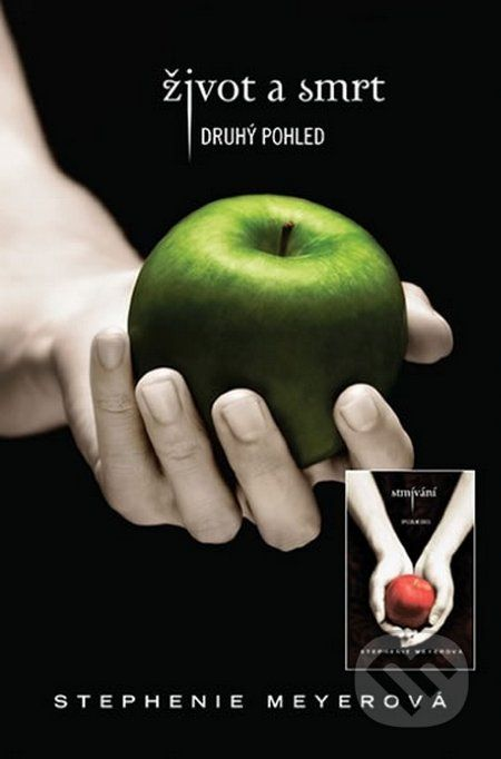 Život a smrt & Stmívání - Stephenie Meyer